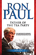 Ron Paul Father of the Tea Party