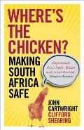 Where's the Chicken?: Making South Africa Safe