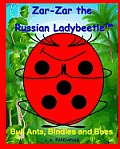 Zar-Zar the Russian Ladybeetle: Bull Ants, Bindies and Bees