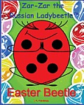 Zar-Zar the Russian Ladybeetle: Easter Beetle