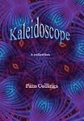 Kaleidoscope: A Collection
