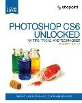 Photoshop Cs6 Unlocked: 101 Tips, Tricks, and Techniques Cover