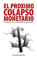 El Proximo Colapso Monetario - Tu Manual de Supervivencia Economica Cover