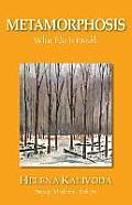 Metamorphosis, What Else Is Possible? (Purposeful Mind Series - Book Five)