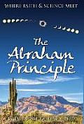 The Abraham Principle: Where Faith & Science Meet