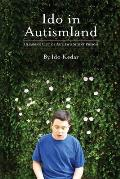 Ido in Autismland: Climbing Out of Autism's Silent Prison