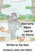 Henrietta Hippo Learns to Dance