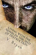Living with the Nephilim the Seed of Destruction
