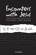 Encounters with Jesus: Seven Gospel Stories Imagined