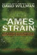 The Ames Strain: The Mystery Behind America's Most Deadly Bioterror Attack