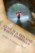 Love Is a Red and White Umbrella: Finding God's Love in Everyday Places