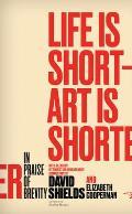 Life Is Short Art Is Shorter In Praise of Brevity