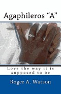 Agaphileros a: Love the Way It Is Supposed to Be