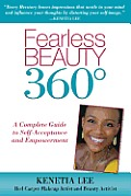 Fearless Beauty 360: A Complete Guide to Self Acceptance and Empowerment