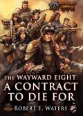 The Wayward Eight: A Contract to Die for (Wild West Exodus)