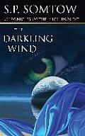 Chronicles Of The High Inquest: The Darkling Wind by S. P. Somtow