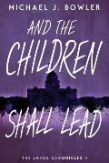 And the Children Shall Lead: Children of the Knight IV