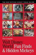 Walt Disney World Fun Finds and Hidden Mickeys: The Definitive Guide to Disney's Dazzling Details, Secret Stories, and Mischievious Mouse Heads