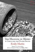 The Meaning of Money in China and the United States: The 1986 Lewis Henry Morgan Lectures (Hau - Special Collections in Ethnographic Theory)