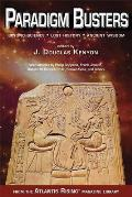 Paradigm Busters: Beyond Science, Lost History, Ancient Wisdom (Atlantis Rising(r) Anthology Library)