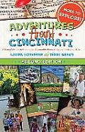 Adventures Around Cincinnati: A Parent's Guide to Unique and Memorable Places to Explore with Your Kids, Second Edition