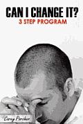 Can I Change It?: 3 Step Program