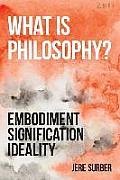 What Is Philosophy?: Embodiment, Signification, Ideality