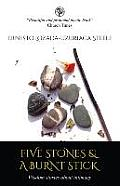 Five Stones & a Burnt Stick. Wisdom Stories about Intimacy
