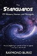 The Starguards: Of Humans, Heroes, and Demigods