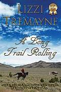 A Long Trail Rolling: Large Print Edition