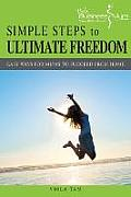 Simple Steps to Ultimate Freedom: Easy Ways for Mums to Succeed from Home