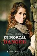 In Mortal Danger