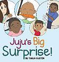 Juju's Big Surprise