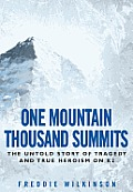 One Mountain Thousand Summits: The Untold Story of Tragedy and True Heroism on K2 Cover