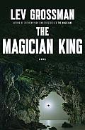 The Magician King: A Novel