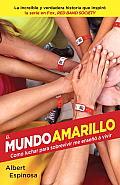 El Mundo Amarillo (Movie Tie-In Edition): Como Luchar Para Sobrevivir Me Enseno a Vivir