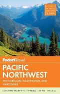 Full-Color Travel Guide #20: Fodor's Pacific Northwest: With Oregon, Washington & Vancouver