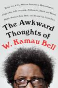 The Awkward Thoughts of W. Kamau Bell: Tales of a 6'4