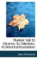 Plummer Hall: Its Libraries, Its Collections, Its Historical Associations