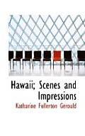Hawaii; Scenes and Impressions
