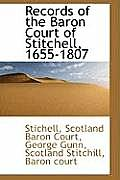 Records of the Baron Court of Stitchell, 1655-1807