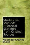 Studies Re-Studied: Historical Sketches from Original Sources