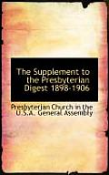 The Supplement to the Presbyterian Digest 1898-1906