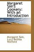 Margaret Sim's Cookery: With an Introduction