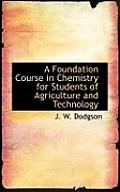 A Foundation Course in Chemistry for Students of Agriculture and Technology