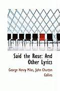 Said the Rose: And Other Lyrics