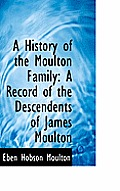 A History of the Moulton Family: A Record of the Descendents of James Moulton