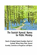 The Scottish Hymnal: Hymns for Public Worship