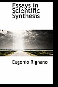 Essays in Scientific Synthesis
