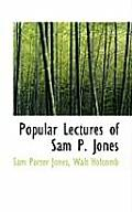 Popular Lectures of Sam P. Jones